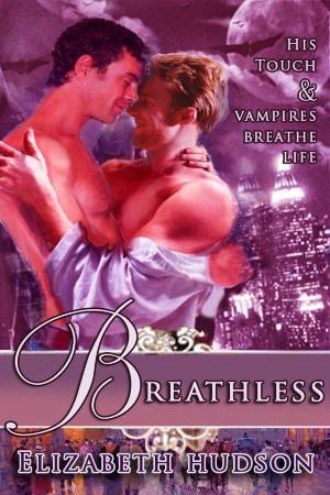 Breathless - His Touch & Vampires Breathe Life by Elizabeth Hudson