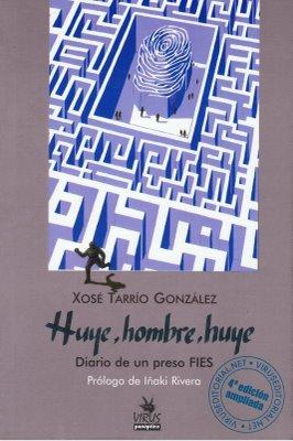 Huye, hombre, huye. Diario de un preso F.I.E.S. por Xosé Tarrío González