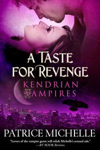 A Taste For Revenge(Kendrian Vampires 2)