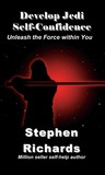 Develop Jedi Self-Confidence: Unleash the Force within You