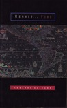 Memory of Fire by Eduardo Galeano