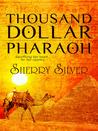 Thousand Dollar Pharaoh