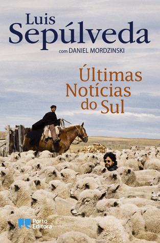 Últimas Notícias do Sul by Luis Sepúlveda