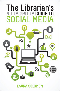 Ebook The Librarian's Nitty-Gritty Guide to Social Media by Laura   Solomon TXT!
