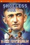 Shoeless Joe & Me (A Baseball Card Adventure, #4)