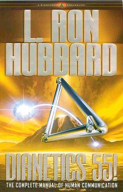 Dianetics 55! The Complete Manual Of Human Communication