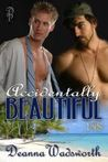 Accidentally Beautiful by Deanna Wadsworth