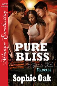Pure Bliss by Sophie Oak