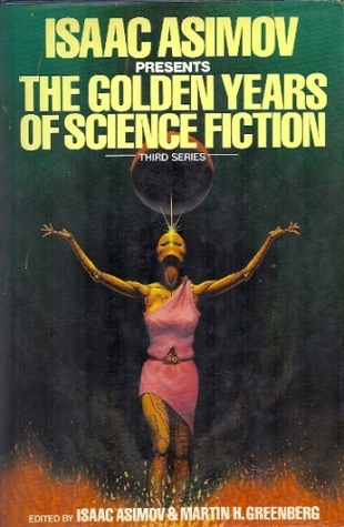 Isaac Asimov Presents the Golden Years of Science Fiction Third Series
