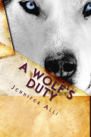 A Wolf's Duty by Jennifer T. Alli