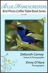 Blue Honeycreepers: Bird Photo Coffee Table Book Series