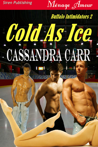 Cold As Ice by Cassandra Carr