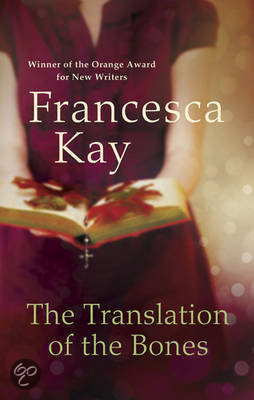 The Translation of the Bones by Francesca Kay