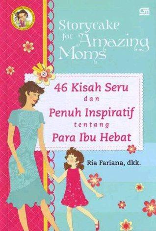 Storycake for Amazing Moms (Storycake For Your Life, #2)