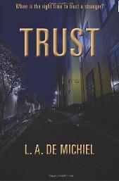 Trust by L.A. De Michiel