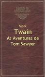 Download As Aventuras de Tom Sawyer (Histria da Literatura, #12)