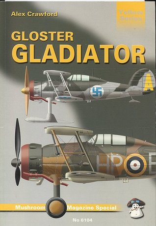 Gloster Gladiator (Mushroom Magazine Special: Yellow Series, #6104)