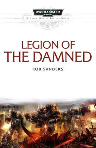 Legion of the Damned by Rob   Sanders