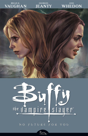 Buffy the Vampire Slayer: No Future for You (Season 8, Volume 2)