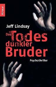 Des Todes dunkler Bruder (Dexter, #1)