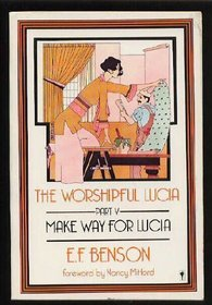 The Worshipful Lucia(The Mapp & Lucia Novels 5)