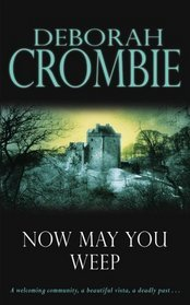 Now May You Weep (Duncan Kincaid & Gemma James, #9)