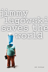 Jimmy Lagowski Saves the World