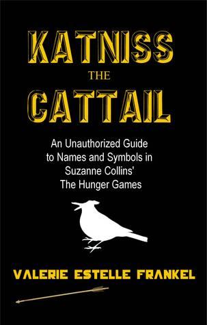 Katniss the Cattail by Valerie Estelle Frankel