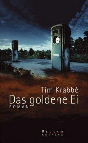 Das goldene Ei by Tim Krabbé