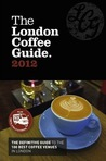 The London Coffee Guide 2012