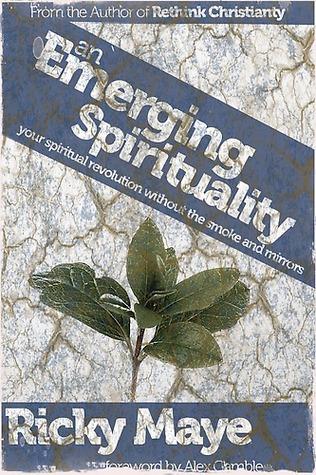 An Emerging Spirituality by Ricky Maye
