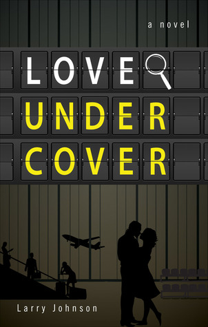 Love Undercover by Larry  Johnson