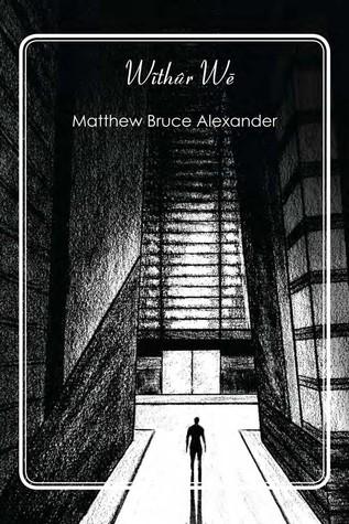 Withur We by Matthew Bruce Alexander