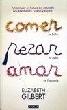 Comer Rezar Amar by Elizabeth Gilbert