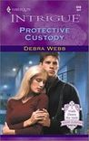 Protective Custody by Debra Webb