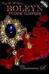 Boleyn Tudor Vampire