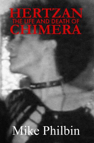 The Life and Death of Hertzan Chimera by Hertzan Chimera