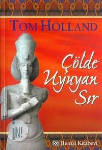 Çölde Uyuyan Sır by Tom Holland