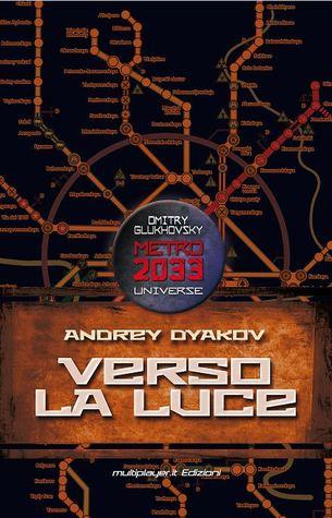 Verso la Luce (Uniwersum «Metro 2033»)