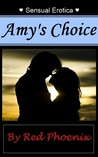 Amy's Choice (Sensual Erotica, #14)