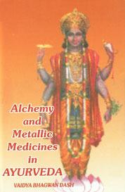 Alchemy And Metallic Medicines In Ayurveda