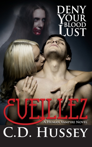 Eveillez: Deny Your Blood Lust (Human Vampire #3)