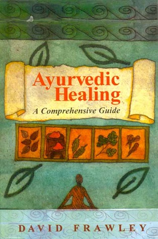 Ebook Ayurvedic Healing by David Frawley DOC!