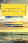 God's Favor - Breath Of Heaven by Michele Woolley
