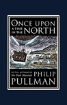 Once Upon a Time in the North (His Dark Materials, #0.5)