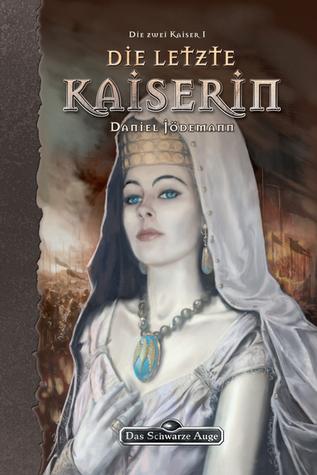 Die letzte Kaiserin (Das Schwarze Auge, #105 - Die zwei Kaiser, #1)