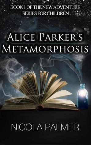 Alice Parker's Metamorphosis by Nicola Palmer