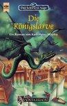 Die Königslarve (Das Schwarze Auge, #47 - Das Leben König Dajins in Vergangenheit und Gegenwart, #3)