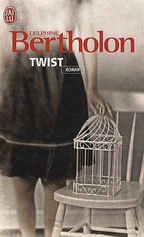 Twist par Delphine Bertholon