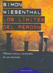 Los limites del perdón. Dilemas éticos y racionales de una decisión